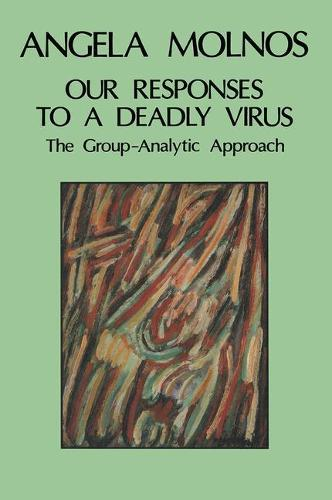 Our Responses to a Deadly Virus: The Group-Analytic Approach (Paperback)