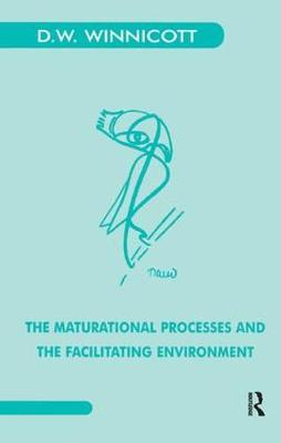 The Maturational Processes and the Facilitating Environment: Studies in the Theory of Emotional Development (Paperback)