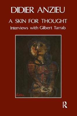 A Skin for Thought: Interviews with Gilbert Tarrab on Psychology and Psychoanalysis (Paperback)