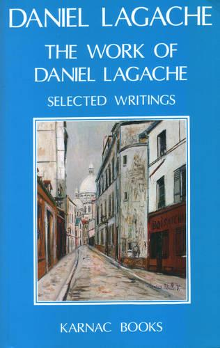 The Work of Daniel Lagache: Selected Papers 1938-1964 (Paperback)