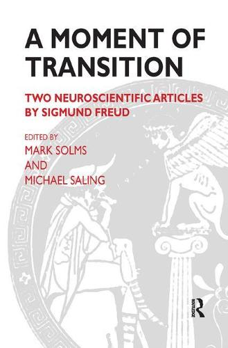 A Moment of Transition: Two Neuroscientific Articles by Sigmund Freud (Paperback)