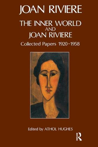 The Inner World and Joan Riviere: Collected Papers 1929 - 1958 (Paperback)