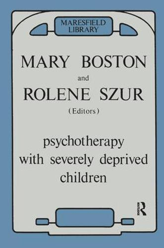 Psychotherapy with Severely Deprived Children (Paperback)