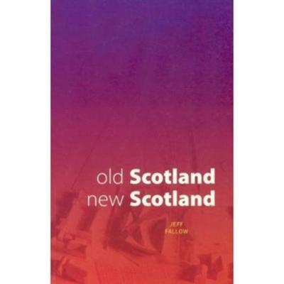 Old Scotland, New Scotland (Paperback)