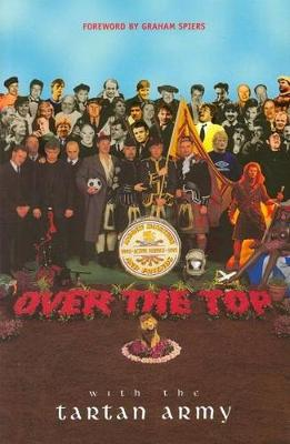 Over the Top with the Tartan Army: Active Service 1992-97 (Paperback)