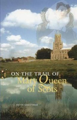 On the Trail of Mary Queen of Scots - On the Trail of (Paperback)