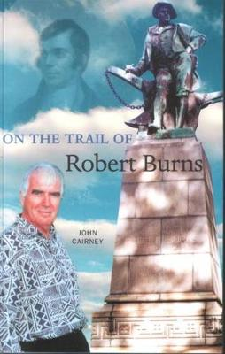 On the Trail of Robert Burns - On the Trail of (Paperback)