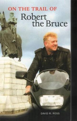 On the Trail of Robert the Bruce - On the Trail of (Paperback)