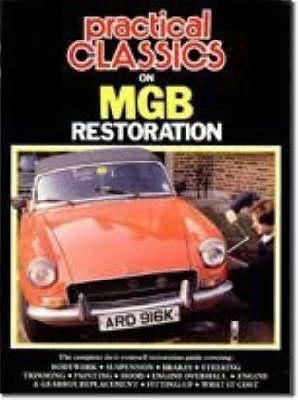 """Practical Classics and Car Restorer"" on M. G. B. Restoration (Paperback)"
