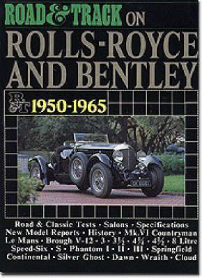 """""""Road & Track"""" on Rolls-Royce and Bentley, 1950-65 - Brooklands Books Road Tests Series (Paperback)"""