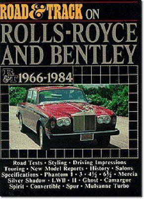 """Road & Track"" on Rolls-Royce and Bentley, 1966-84 - Brooklands Books Road Tests Series (Paperback)"