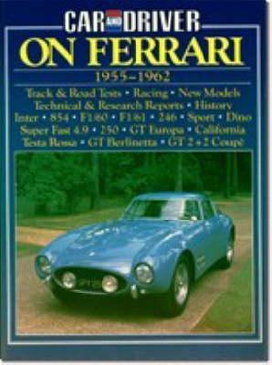 """Car & Driver"" on Ferrari, 1955-62 - Brooklands Books Road Tests Series (Paperback)"