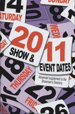 Show + Event Dates 2011: Advanced Supplement to the Showman's Directory (Paperback)
