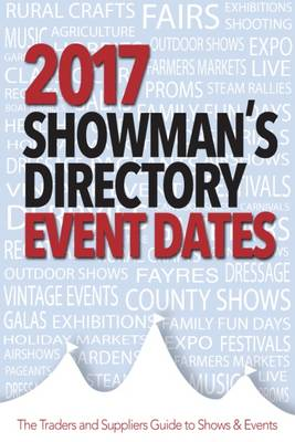 2017 Showman's Directory Event Dates: The Traders & Suppliers Guide to Shows & Events (Paperback)