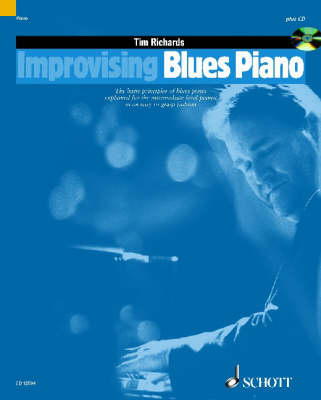 Improvising Blues Piano: The Basic Principles of Blues Piano Explained for the Intermediate-level Pianist in an Easy-to-grasp Fashion - The Schott Pop Styles Series