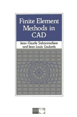 Finite Element Methods in Computer Aided Design (Hardback)
