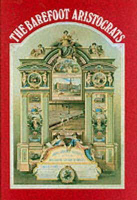 The Barefoot Aristocrats: History of the Amalgamated Association of Operative Cotton Spinners (Hardback)
