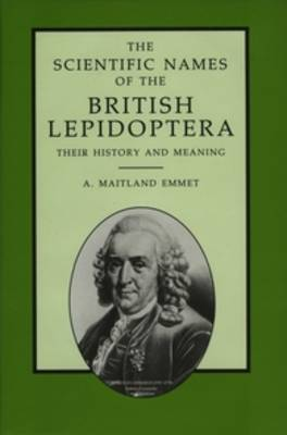The Scientific Names of the British Lepidoptera - their History and Meaning (Paperback)