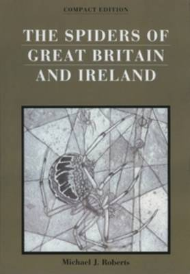 The Spiders of Great Britain and Ireland, Compact Edition (2 vols.) (Paperback)