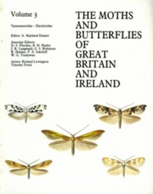 Yponomeutidae - Elachistidae - The Moths and Butterflies of Great Britain and Ireland 3 (Paperback)