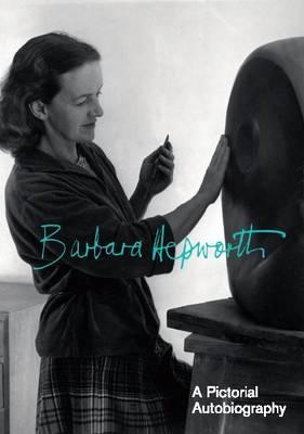 Hepworth:A Pictorial Biography (Hardback)