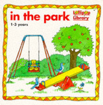 In the Park - Lollipop library (Board book)