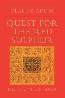 Quest for the Red Sulphur: The Life of Ibn 'Arabi (Paperback)
