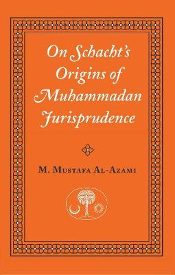 "On Schacht's ""Origins of Muhammadan Jurisprudence"" (Paperback)"