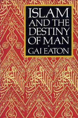 Islam and the Destiny of Man (Paperback)
