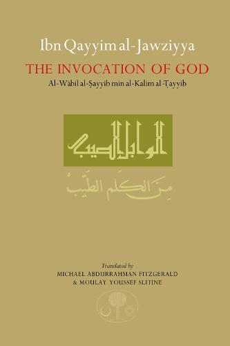 """Ibn Qayyim al-Jawziyya on the Invocation of God: """"Al-Wabil al-Sayyib"""" (Paperback)"""