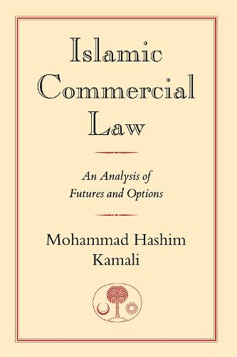 Islamic Commercial Law: An Analysis of Futures and Options (Hardback)
