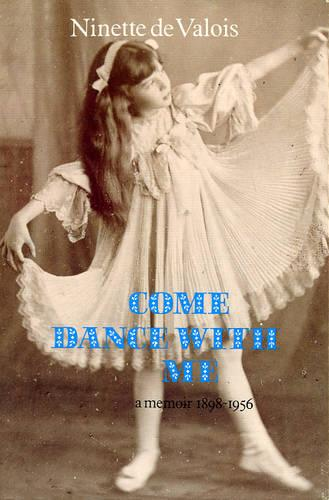Come Dance with Me: A Memoir, 1898-1956 (Paperback)