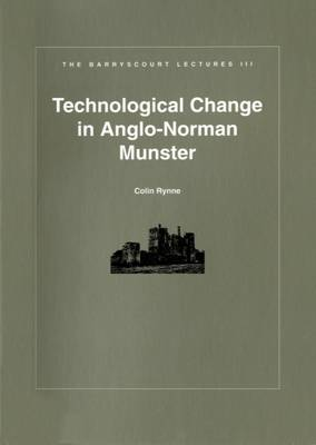 Technological Innovation in Anglo-Norman Munster - Barryscourt Lectures No. 3 (Paperback)