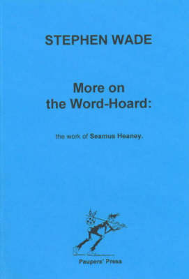 More on the Word-Hoard: Works of Seamus Heaney (Paperback)