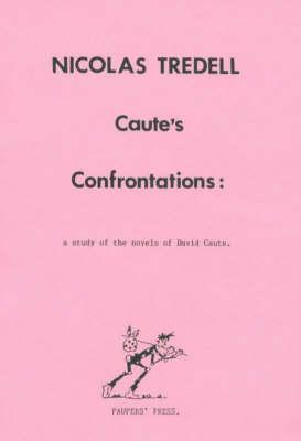 Caute's Confrontations: Study of the Novels of David Caute (Paperback)