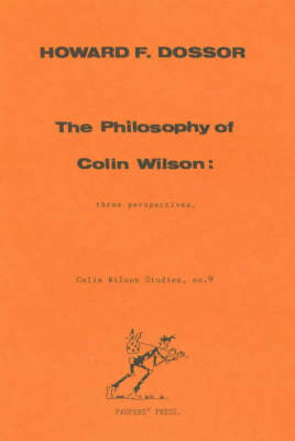 The Philosophy of Colin Wilson: Three Perspectives - Colin Wilson Studies No. 9.  (Paperback)