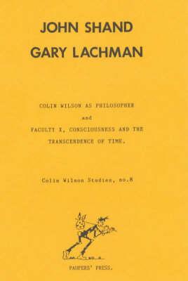Colin Wilson as Philosopher - Colin Wilson Studies No. 8.  (Paperback)
