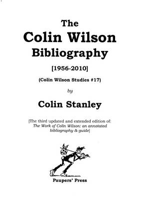 The Colin Wilson Bibliography, 1956-2010 - Colin Wilson Studies (Paperback)