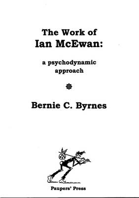 The Work of Ian McEwan: A Psychodynamic Approach (Paperback)