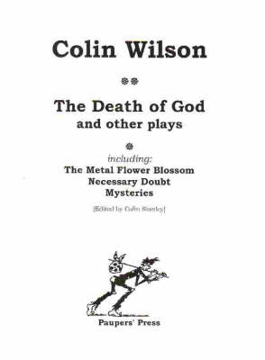 The Death of God and Other Plays: WITH The 'Metal Flower Blossom', 'Necessary Doubt' AND 'Mysteries' (Paperback)