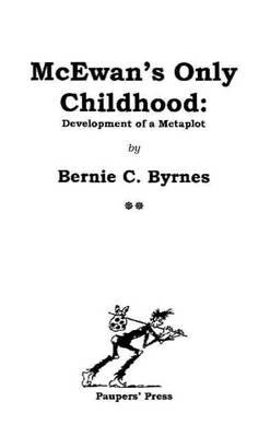 McEwan's Only Childhood: Development of Ian McEwan's Metaplot (Paperback)