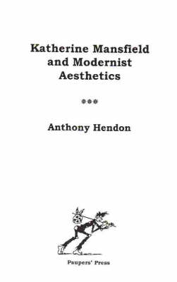 Katherine Mansfield and Modernist Aesthetics (Paperback)