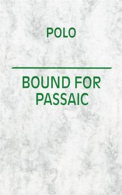 Polo Bound for the Passaic: Steffi Klenz (Paperback)