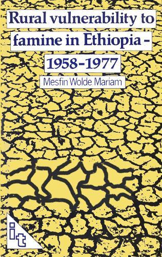 Rural Vulnerability to Famine in Ethiopia: 1958-77 (Paperback)