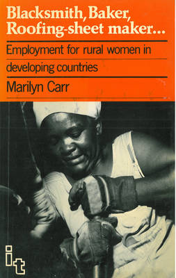 Blacksmith, Baker, Roofing-sheet Maker: Employment for rural women in developing countries (Paperback)