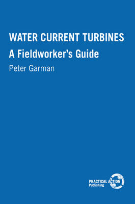 Water Current Turbines: A fieldworkers guide (Paperback)