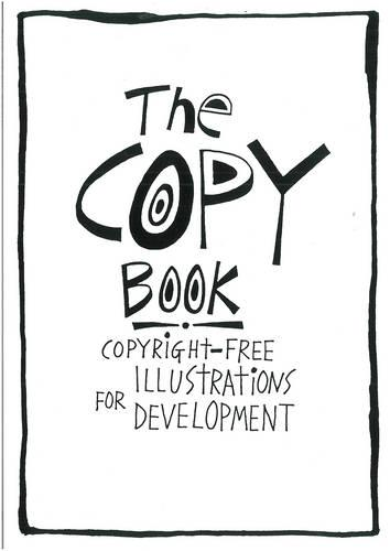 The Copy Book: Copyright free illustrations for development (Paperback)