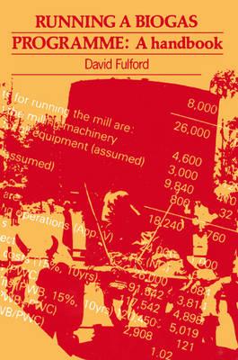 Running a Biogas Programme: A handbook (Paperback)