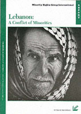 Lebanon: A Conflict of Minorities - Minority Rights Group Report S. No 61 (Paperback)