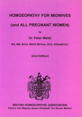 Homoeopathy for Midwives (and All Pregnant Women) (Paperback)